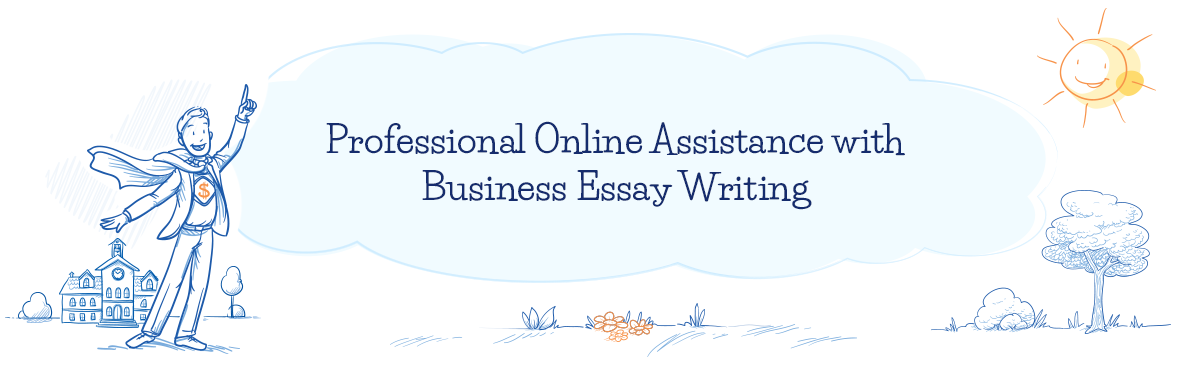 Business Essay Writing Help from Professional Writers