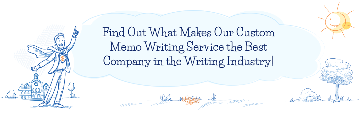 Try Our Custom Memo Writing Service and You Will Come For More