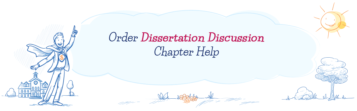 Order Dissertation Discussion Chapter Help - Custom Writing