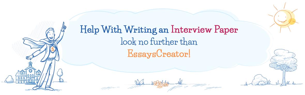 Interview Essay Paper Help Online - Affordable Assistance