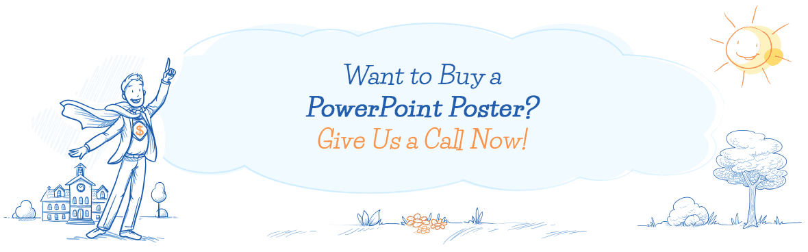 Want to Buy a PowerPoint Poster? Give Us a Call Now!