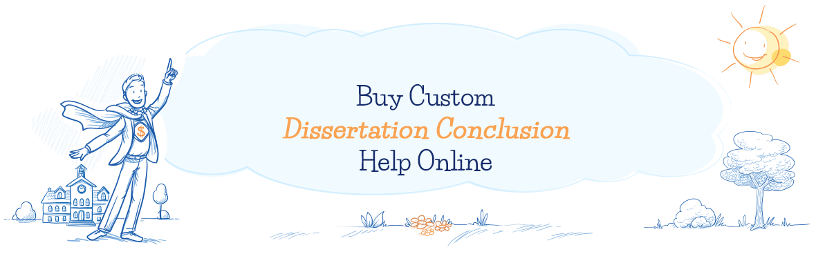 Buy Custom Dissertation Conclusion Help from Real Experts