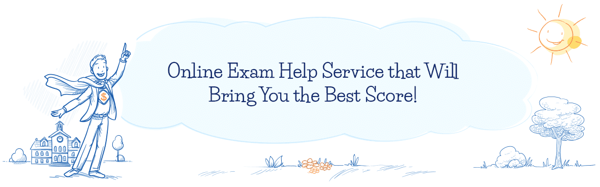 Take Advantage of the Best Online Exam Help Service!