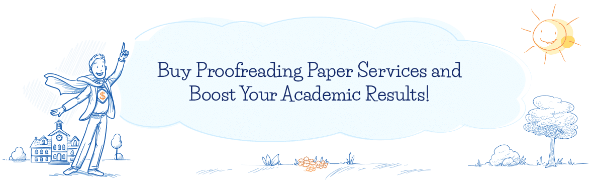 Buy Proofreading Paper Services and Get the Best Grades!