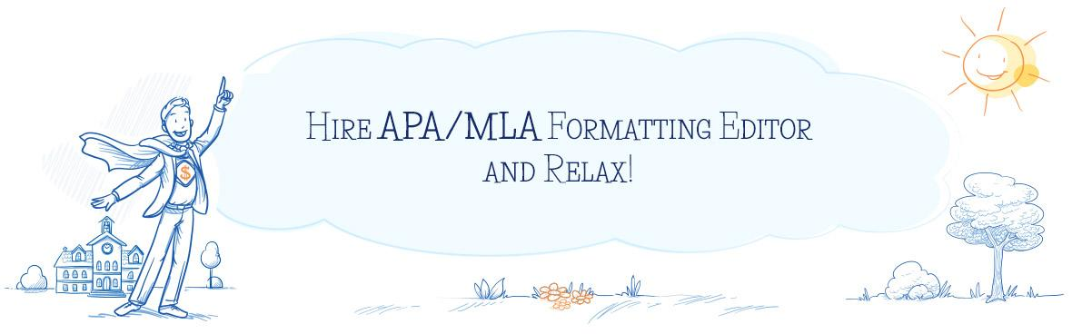 Hire APA/MLA Formatting Editor Here for a Brilliant Paper!