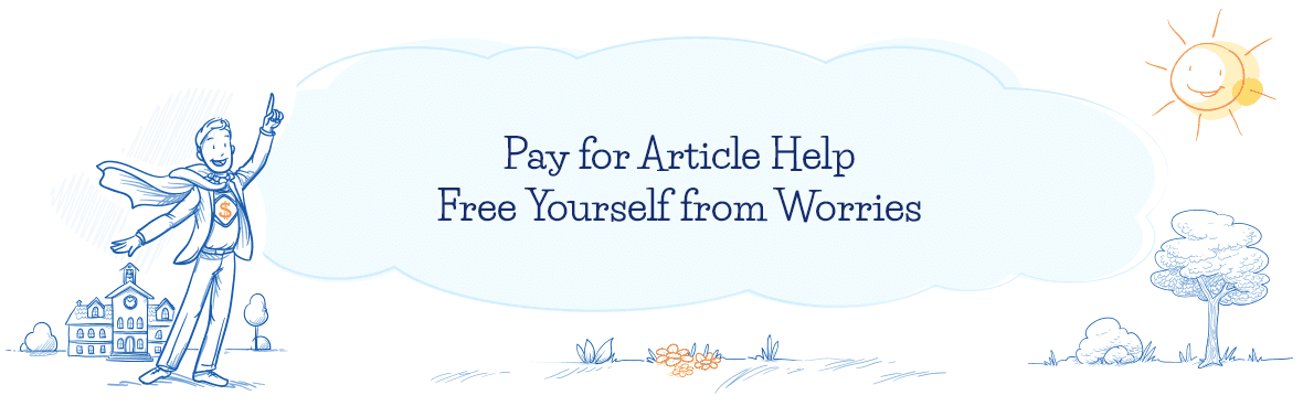 Pay for Article Help and Free Yourself from Worries