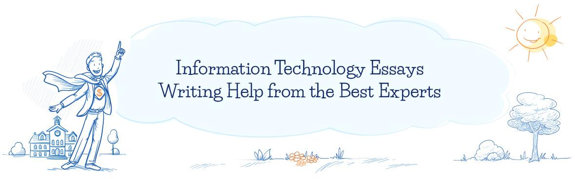 Information Technology Essays Writing Help from the Best Experts