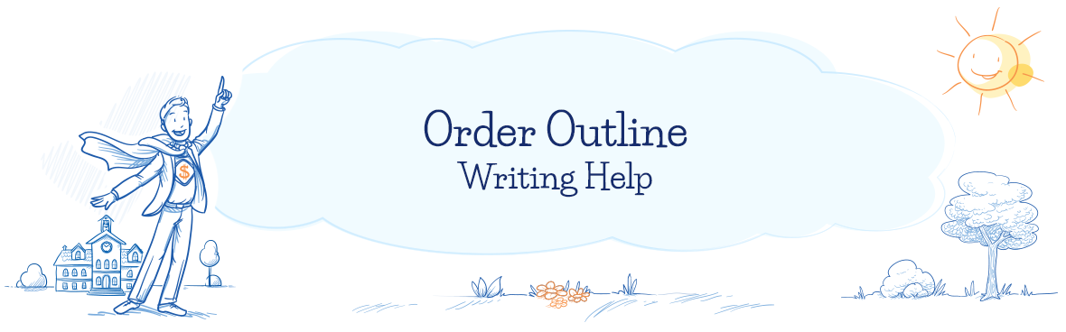 Our Website Is the Best Place to Order Outline Writing Help!