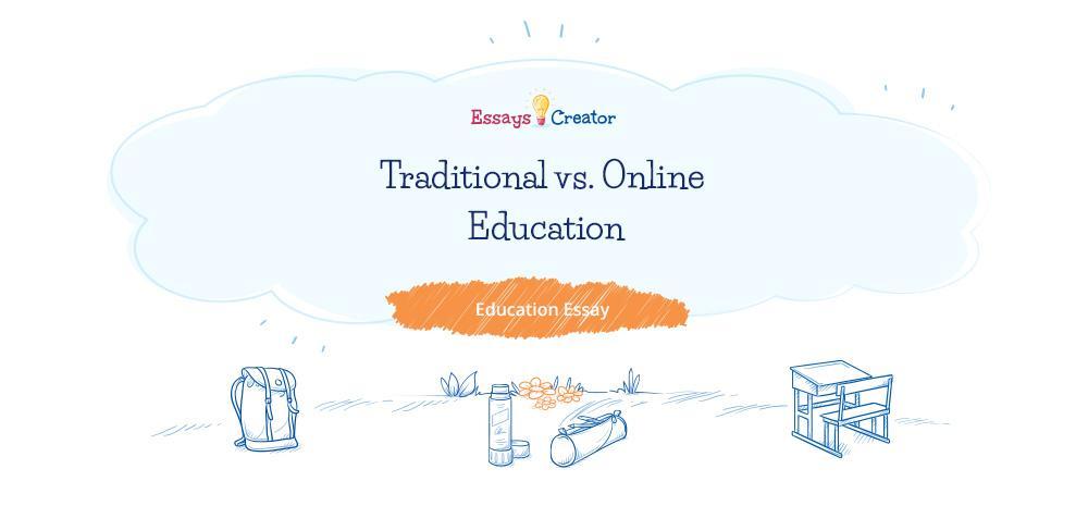 traditional education vs  online education essay sample