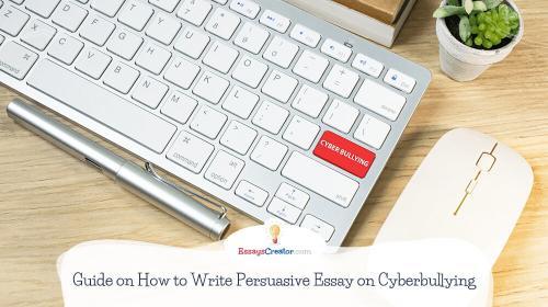 Persuasive Essays on Cyberbullying