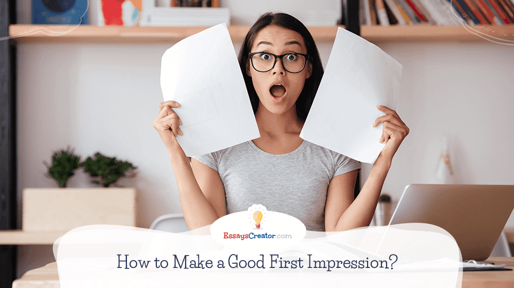 How to Make a Good First Impression?