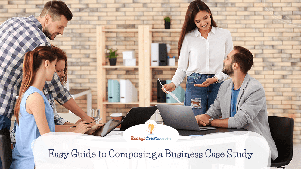 Easy Guide to Composing a Business Case Study