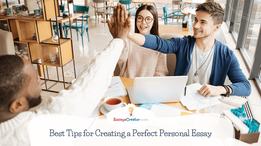 Best Tips for Creating a Perfect Personal Essay
